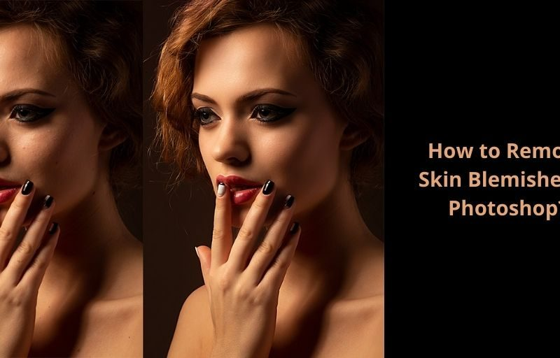 How to Remove Skin Blemishes in Photoshop?