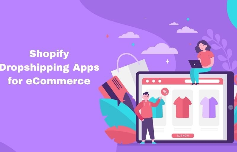 Best Shopify Dropshipping Apps for eCommerce 2021