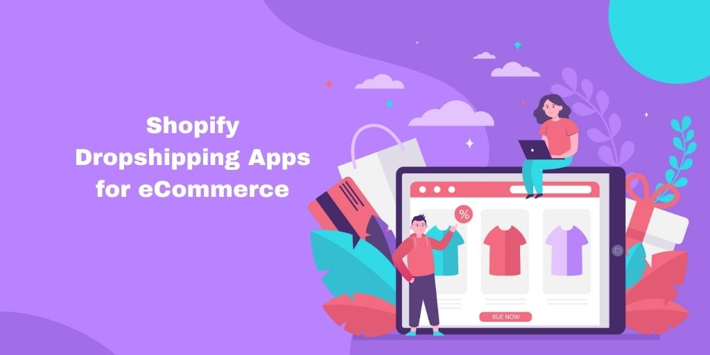 Best Shopify Dropshipping Apps for eCommerce