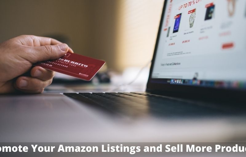 Promote Your Amazon Listings and Sell More Products