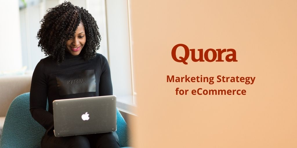 Quora Marketing Strategy For eCommerce