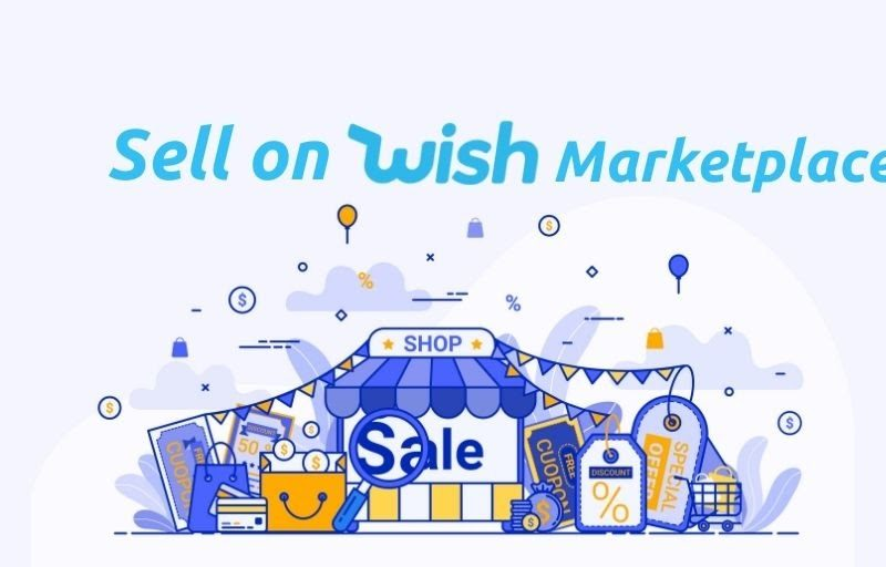 How to Sell on Wish Marketplace – Complete Seller's Guide