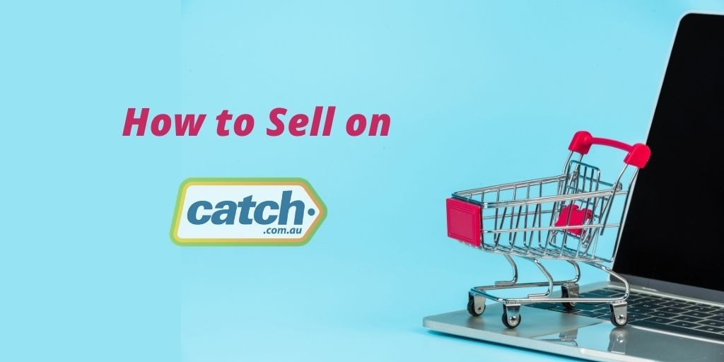 Step by Step Guide To Sell on Catch Marketplace