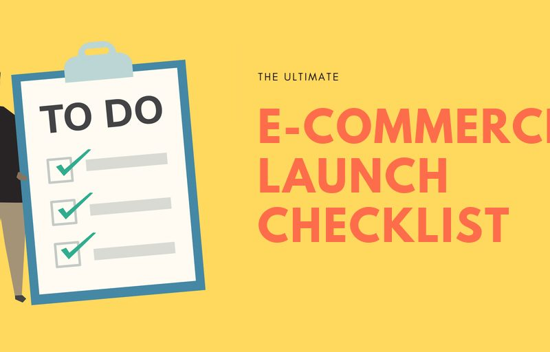 Ecommerce Launch Checklist – 10 Steps Boosting the Site Launch