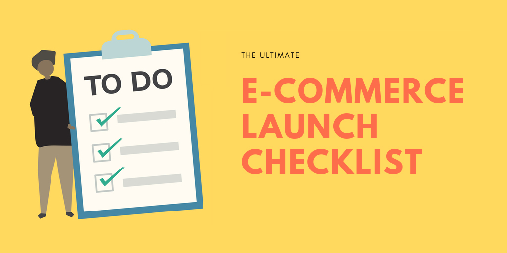 E-commerce Launch Checklist – 10 Steps Boosting the Site Launch