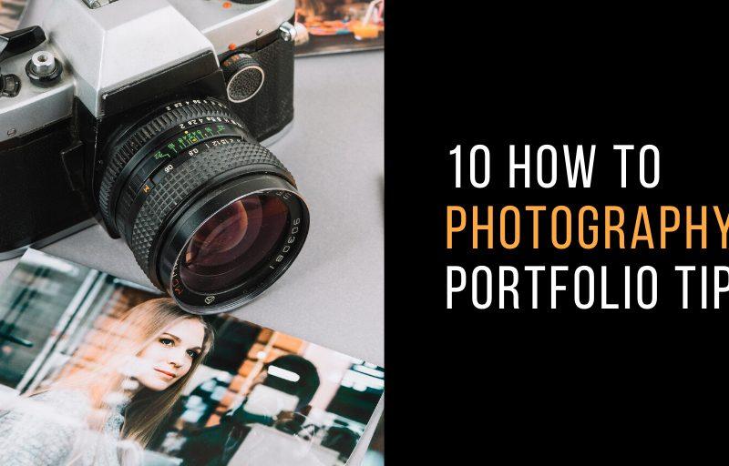 How to Make a Brilliant Photography Portfolio